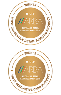Winner of Australian Retail Banking Awards 2018 - Most Innovative Retail Banking Product, Most Innovative Card Product